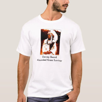 Dewey Beard, Dewey BeardWounded Knee Survivor T-Shirt