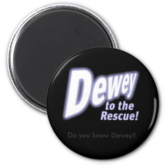 deweytotherescue, Do you know Dewey? 2 Inch Round Magnet