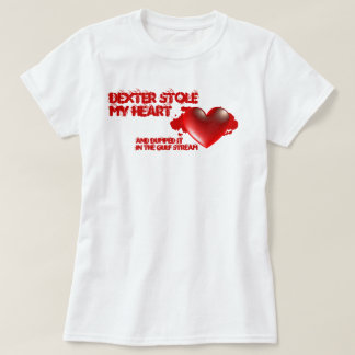 Dexter Stole My Heart T-Shirt
