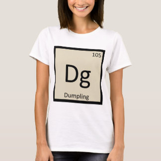 Dg - Dumpling Appetizer Chemistry Periodic Table T-Shirt