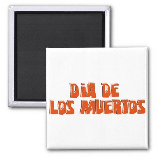 DIA DE LOS MUERTOS Text Design Fridge Magnets