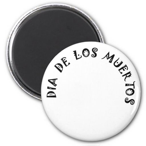 DIA DE LOS MUERTOS Text Design Fridge Magnet
