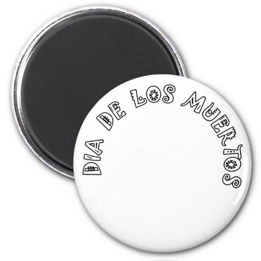 DIA DE LOS MUERTOS Text Design Magnet