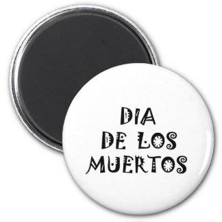 DIA DE LOS MUERTOS Text Design Refrigerator Magnet