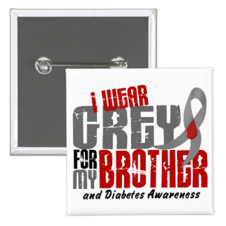 Diabetes I WEAR GREY FOR MY BROTHER 6.2 2 Inch Square Button