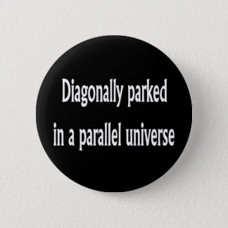 Diagonally Parked 2 Inch Round Button