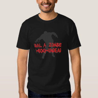 Dial a Zombie Shirt