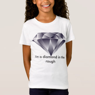 Diamond in the rough t-shirt