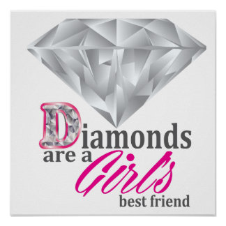 Diamonds are a girl's best friend poster