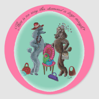Diamonds are a Poodles Best Friend Round Sticker