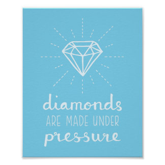 Diamonds Are Made Under Pressure For Her Poster