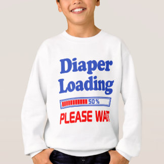 diaper loading please wait sweatshirt