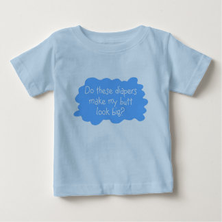 Diapers Make Butt Big Blue Baby T-Shirt