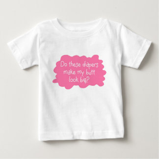 Diapers Make Butt Big Pink Baby T-Shirt