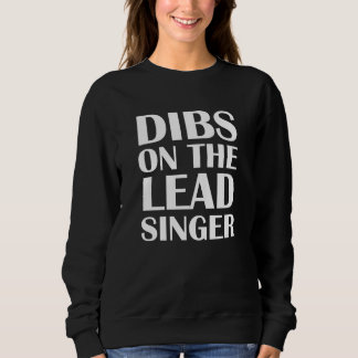 Dibs on the Lead Singer funny women's sweater