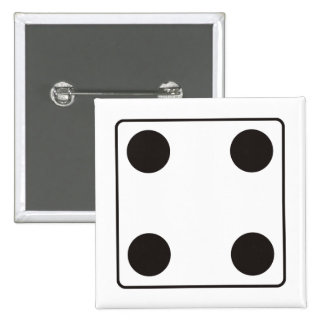 DICE numbers of pips 4 + your backgr. Pinback Buttons