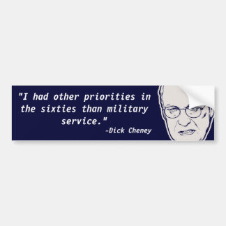 Dick Cheney Chickenhawk Quote Bumper Stickers