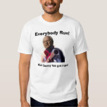 Dick Cheney has got a gun!, Everybody Run!, Dic... T-shirts