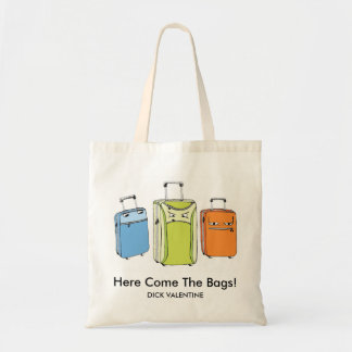 """Dick Valentine's """"Here Come the Bags!"""" tote bag"""
