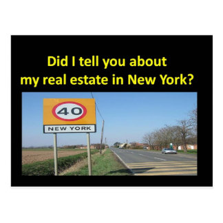 DID I TELL YOU ABOUT MY REAL ESTATE IN NEW YORK? POSTCARD