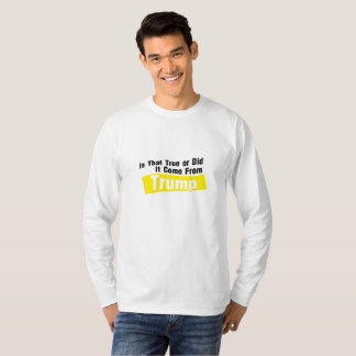Did It Come From Trump Funny T-Shirt