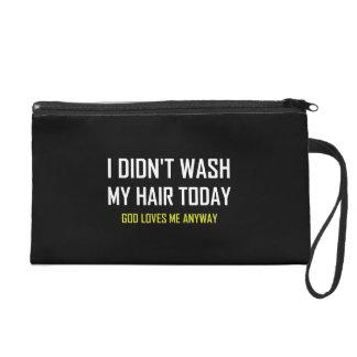 Did Not Wash Hair God Loves Me Wristlet