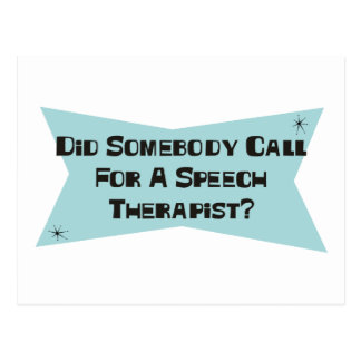 Did Somebody Call For A Speech Therapist Postcard