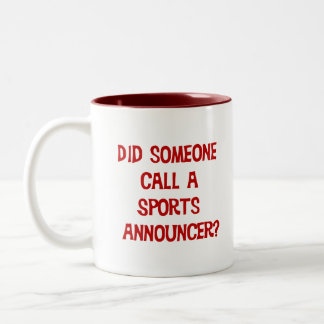 Did Someone Call A Sports Announcer Mug