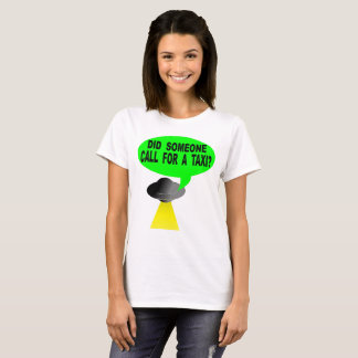 Did Someone Call For A Taxi? T-Shirt