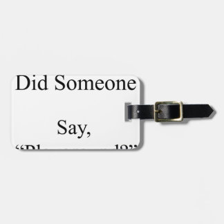 Did Someone Say , Playground Luggage Tag