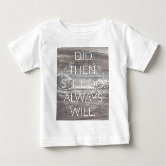 Did then, Still do - Anniversary Weddings Renewal Baby T-Shirt