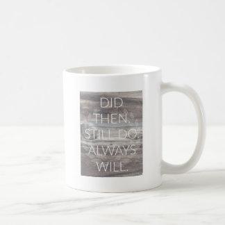 Did then, Still do - Anniversary Weddings Renewal Coffee Mug