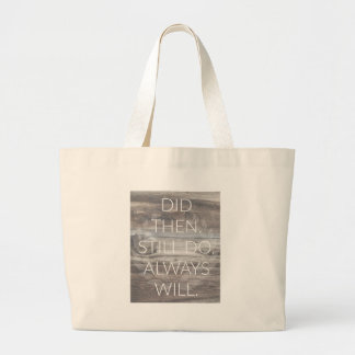 Did then, Still do - Anniversary Weddings Renewal Large Tote Bag