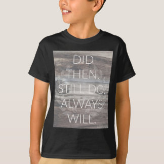 Did then, Still do - Anniversary Weddings Renewal T-Shirt