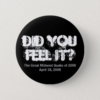 Did you feel it? 2 inch round button