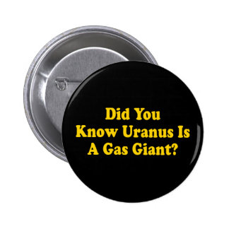 Did You Know Uranus Is A Gas Giant? - Fart Humor 2 Inch Round Button