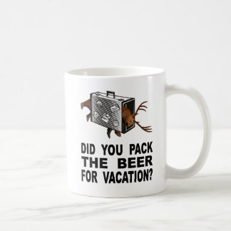 Did You Pack The Beer For Vacation? Coffee Mug