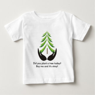 Did you plant a tree today? t shirts