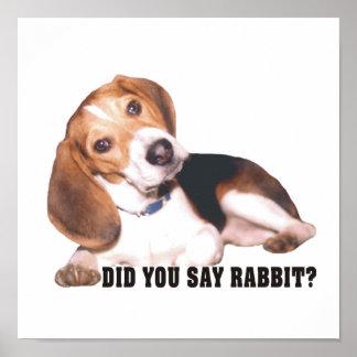 Did you Say Rabbit?  Beagle Poster