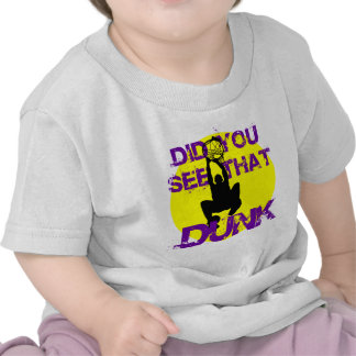 DID YOU SEE THAT DUNK TEE SHIRTS