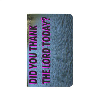 Did You Thank The Lord Today? Journal