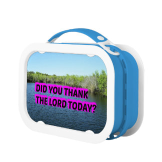 Did You Thank The Lord Today? Lunch Boxes