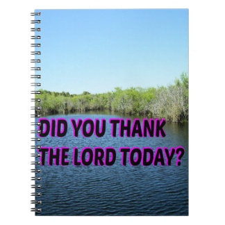 Did You Thank The Lord Today? Notebook