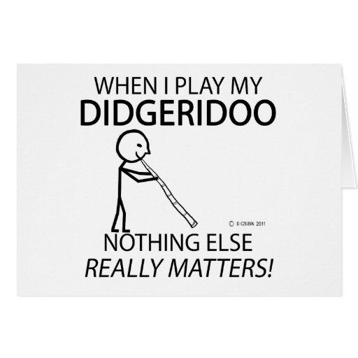 Didgeridoo Nothing Else Matters Greeting Card