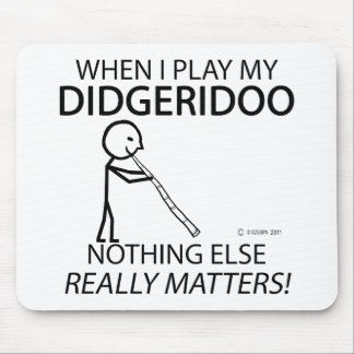 Didgeridoo Nothing Else Matters Mouse Pad