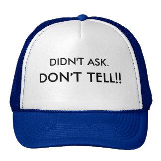 DIDN'T ASK., DON'T TELL!! TRUCKER HAT