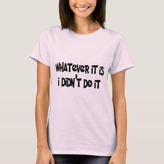 DIDN'T DO IT T-Shirt