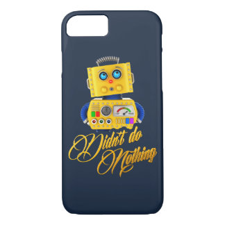 Didn't do nothing - funny toy robot iPhone 7 case