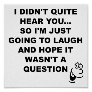 Didn't Hear Laugh Funny Poster