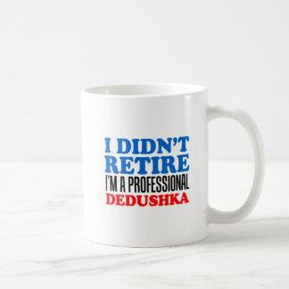 Didn't Retire Professional Dedushka Mug